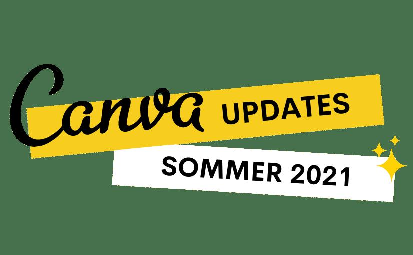 Canva Updates Sommer 2021